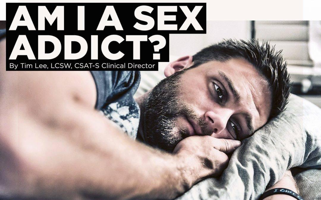 Am I a Sex Addict?!